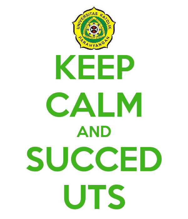 KEEP CALM AND SUCCED UTS