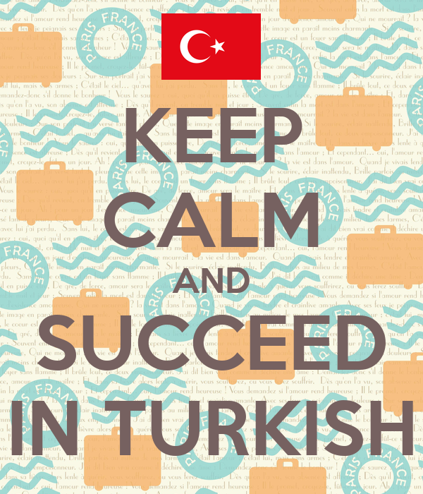 KEEP CALM AND SUCCEED IN TURKISH