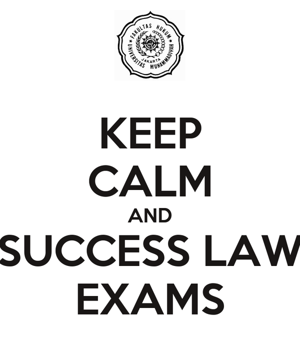 KEEP CALM AND SUCCESS LAW EXAMS