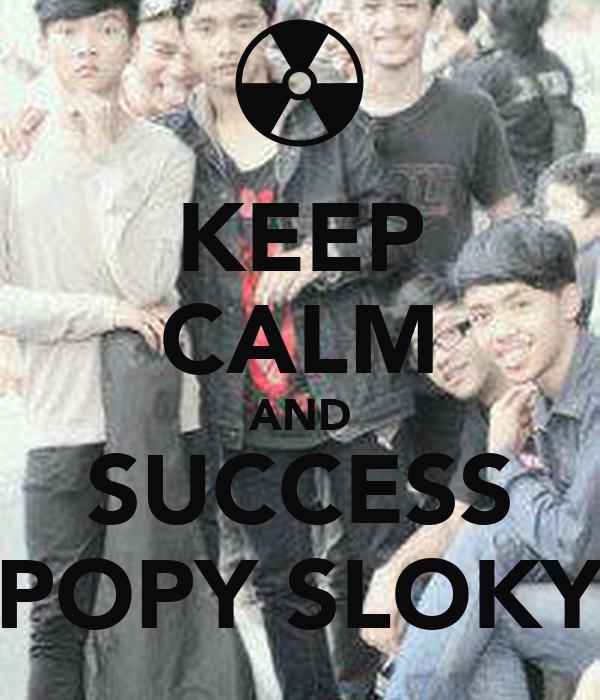 KEEP CALM AND SUCCESS POPY SLOKY