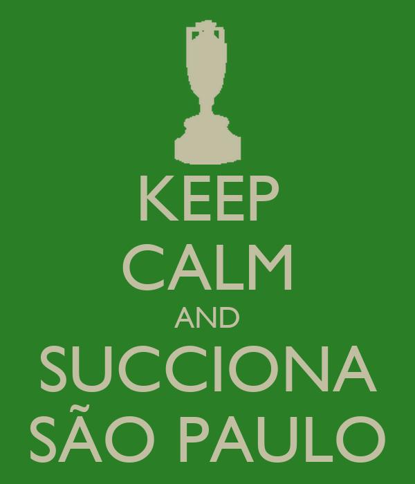 KEEP CALM AND SUCCIONA SÃO PAULO