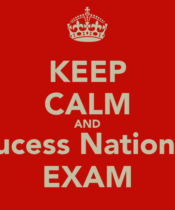 KEEP CALM AND Sucess National EXAM