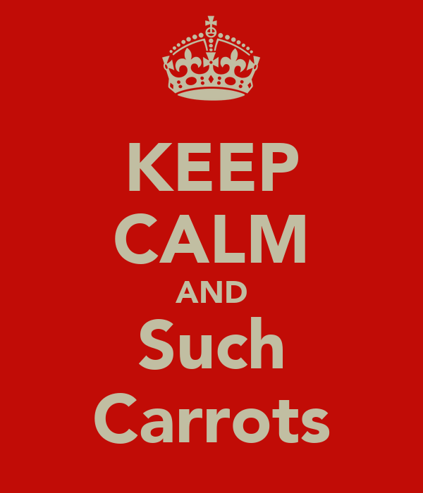 KEEP CALM AND Such Carrots
