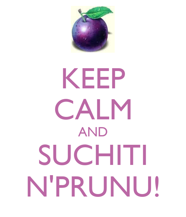 KEEP CALM AND SUCHITI N'PRUNU!