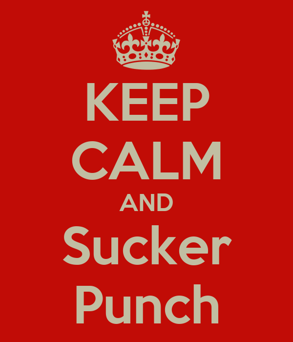 KEEP CALM AND Sucker Punch