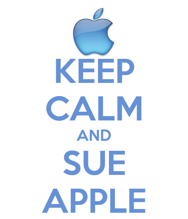 KEEP CALM AND SUE APPLE