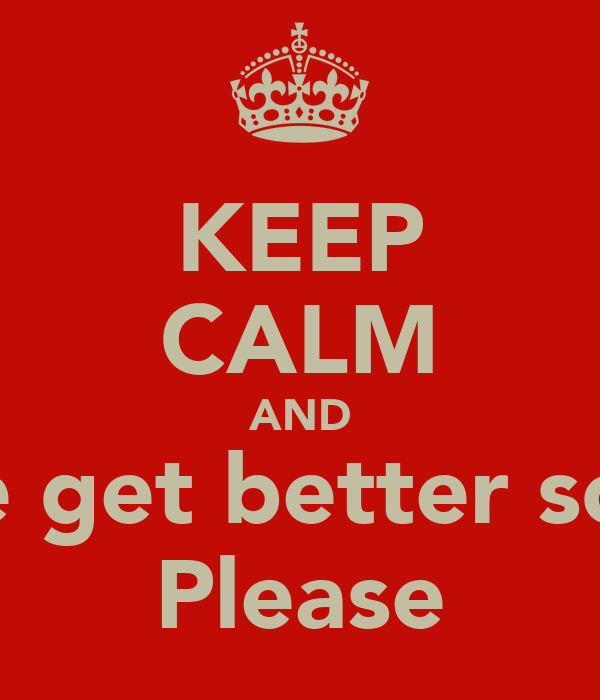 KEEP CALM AND Sue get better soon Please