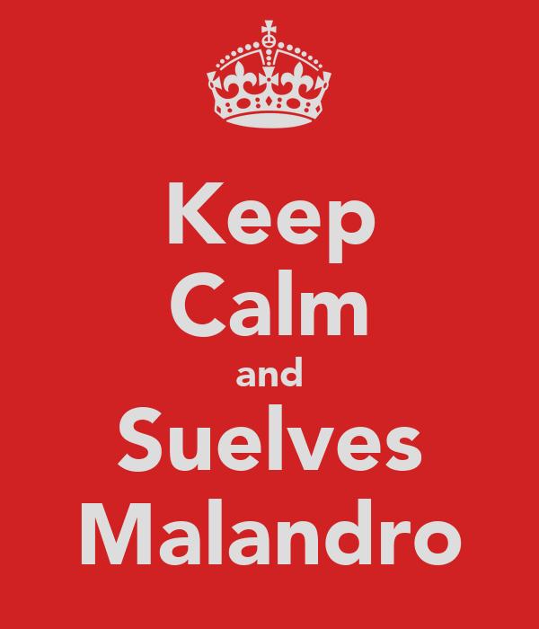 Keep Calm and Suelves Malandro