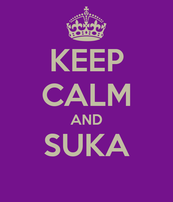 KEEP CALM AND SUKA