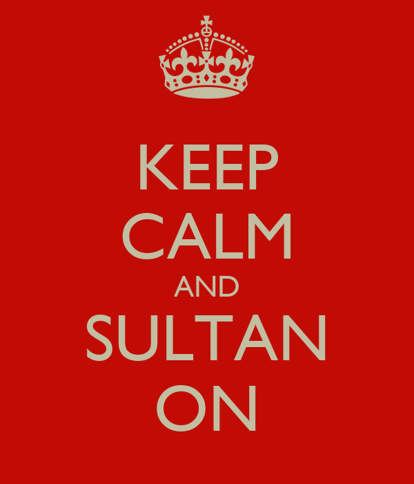 KEEP CALM AND SULTAN ON