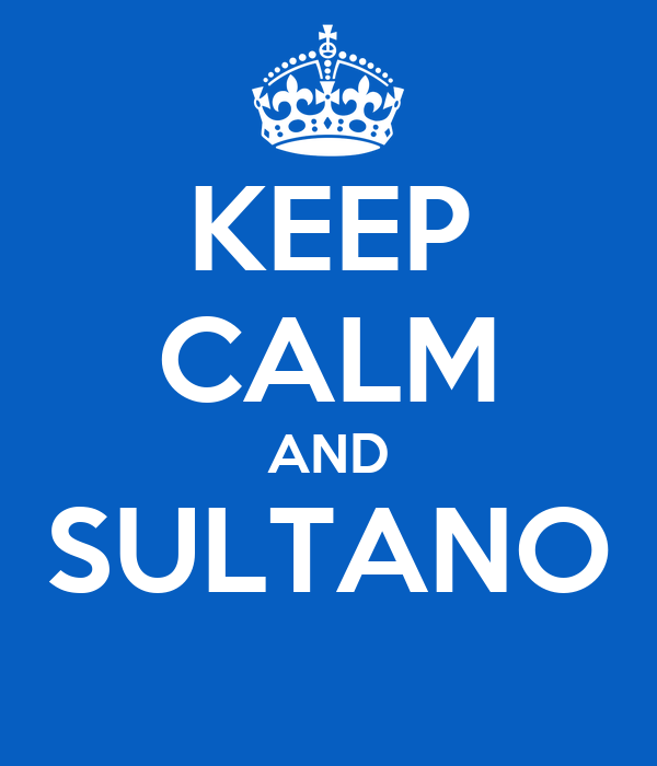 KEEP CALM AND SULTANO
