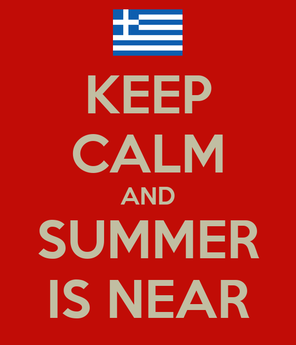 KEEP CALM AND SUMMER IS NEAR