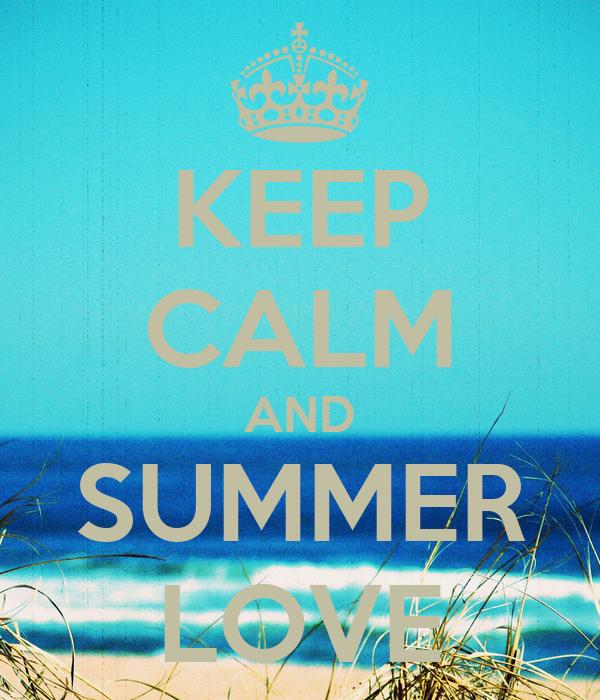 KEEP CALM AND SUMMER LOVE