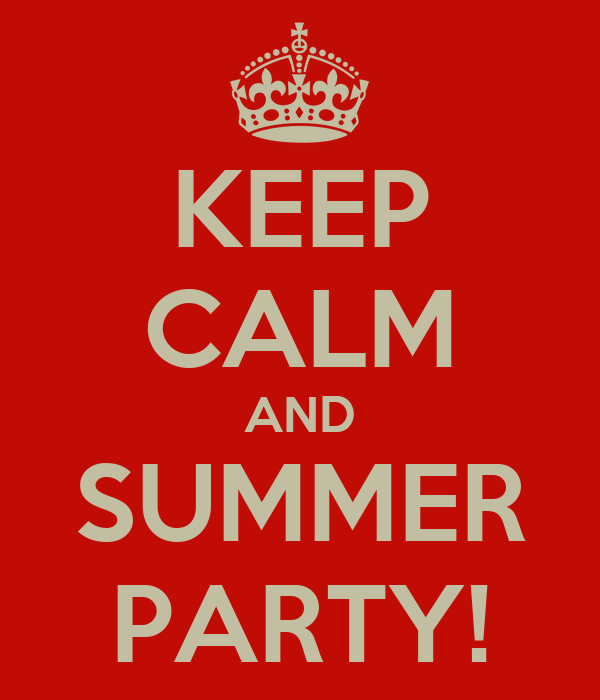 KEEP CALM AND SUMMER PARTY!
