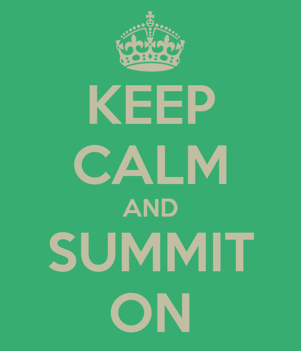 KEEP CALM AND SUMMIT ON