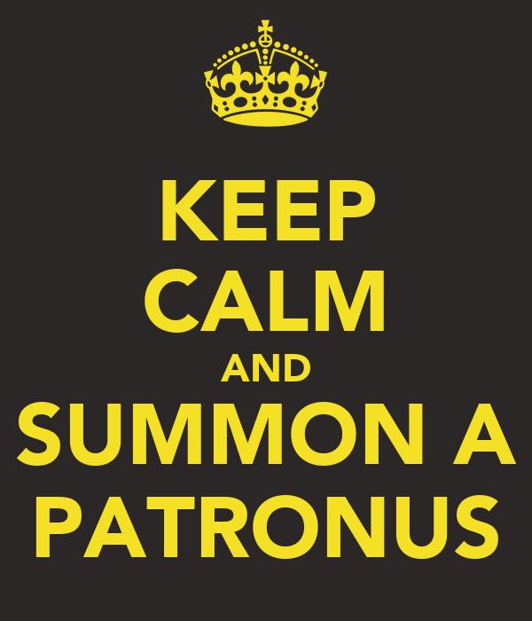 KEEP CALM AND SUMMON A PATRONUS