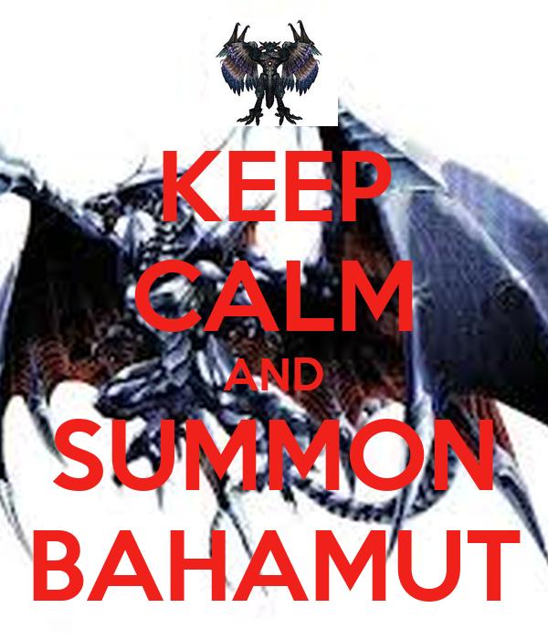 KEEP CALM AND SUMMON BAHAMUT