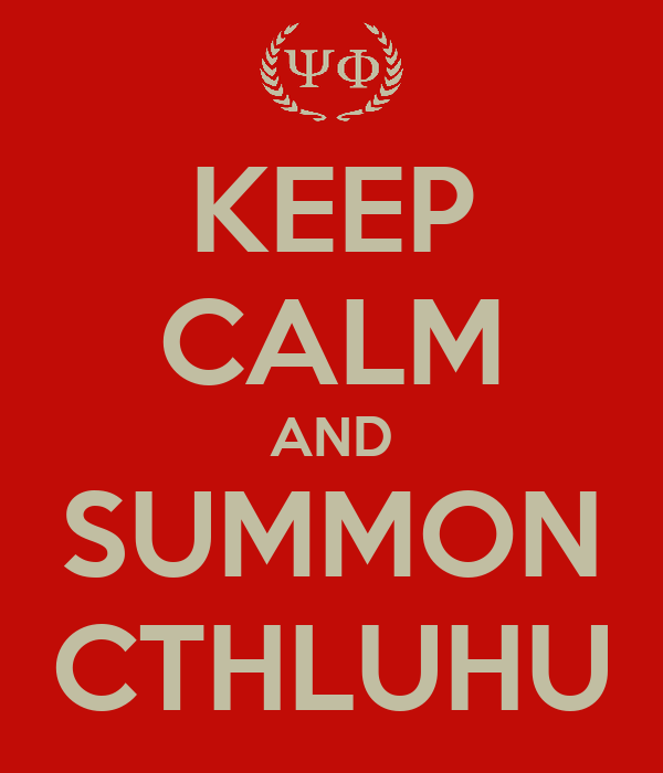 KEEP CALM AND SUMMON CTHLUHU