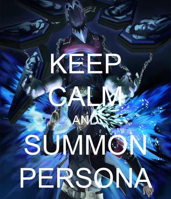 KEEP CALM AND SUMMON PERSONA