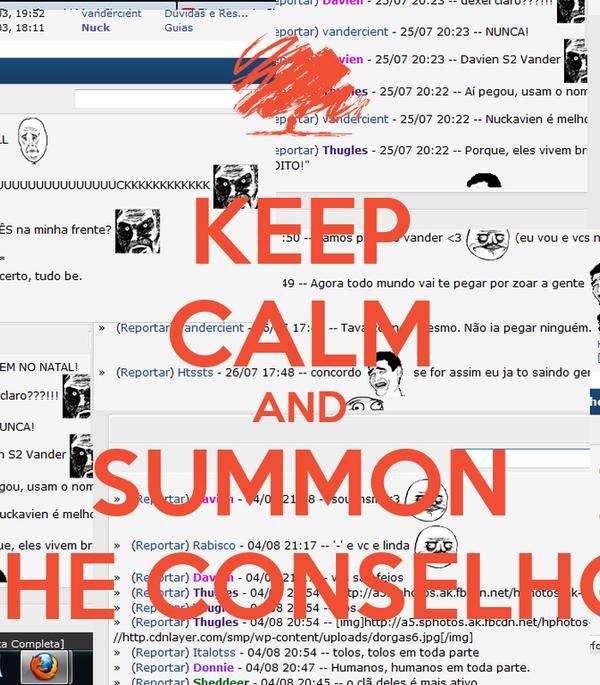 KEEP CALM AND SUMMON THE CONSELHO
