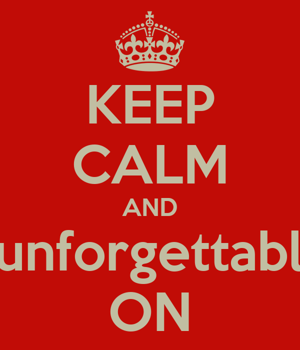 KEEP CALM AND Sunforgettable ON