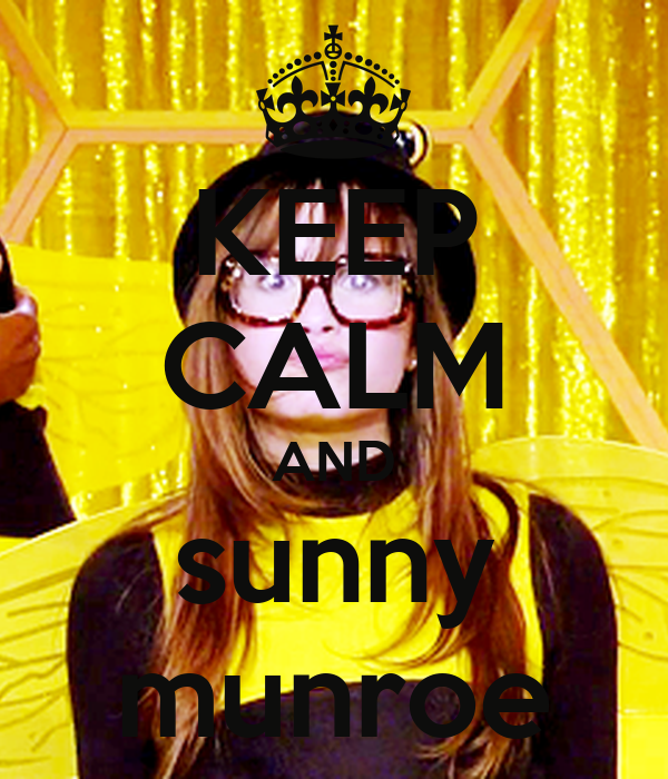 KEEP CALM AND sunny munroe