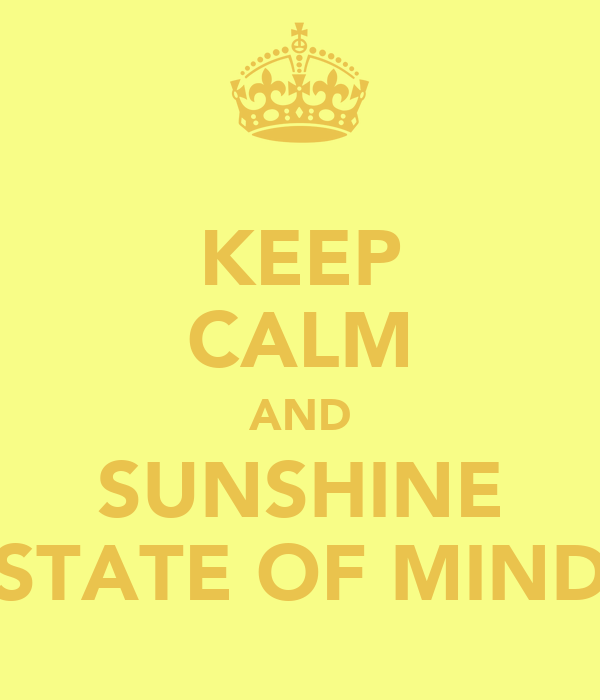 KEEP CALM AND SUNSHINE STATE OF MIND