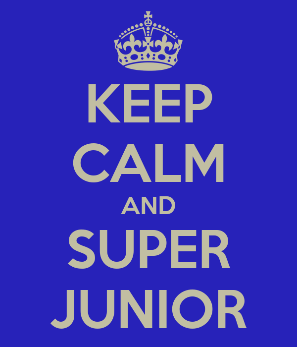 KEEP CALM AND SUPER JUNIOR