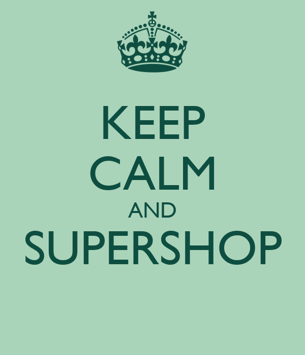 KEEP CALM AND SUPERSHOP
