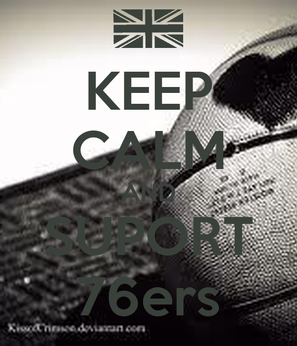 KEEP CALM AND SUPORT 76ers