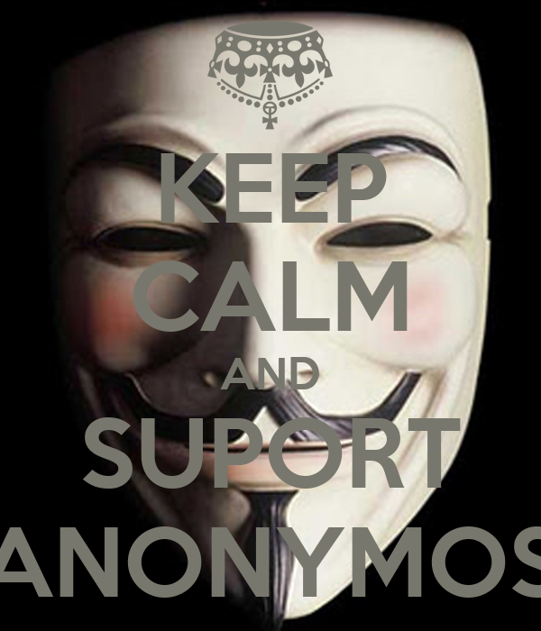 KEEP CALM AND SUPORT ANONYMOS