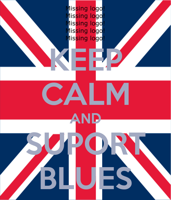 KEEP CALM AND SUPORT BLUES