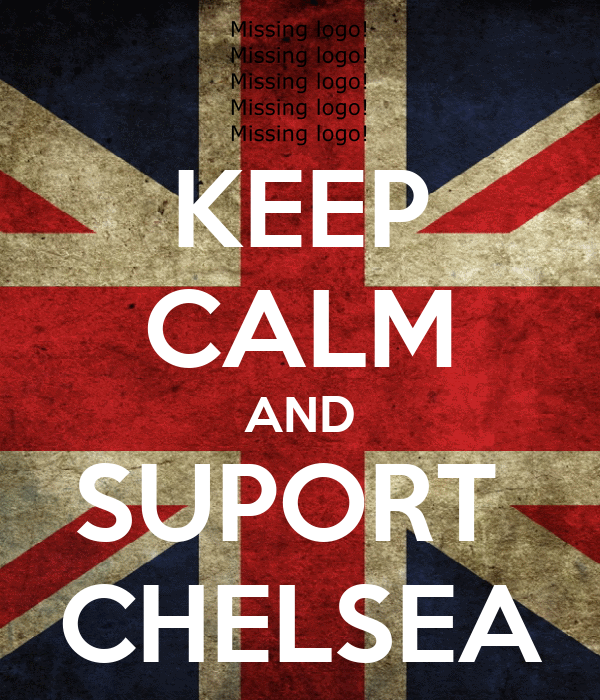 KEEP CALM AND SUPORT  CHELSEA