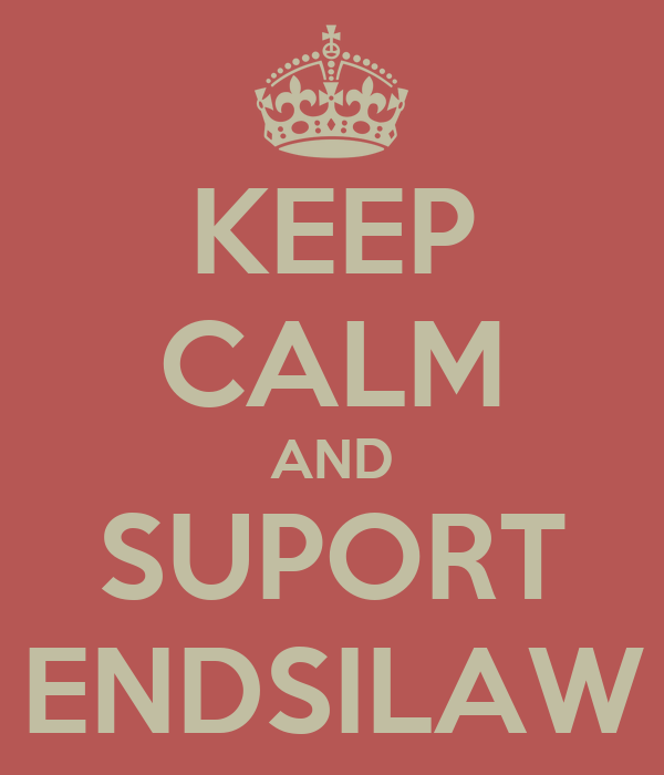 KEEP CALM AND SUPORT ENDSILAW