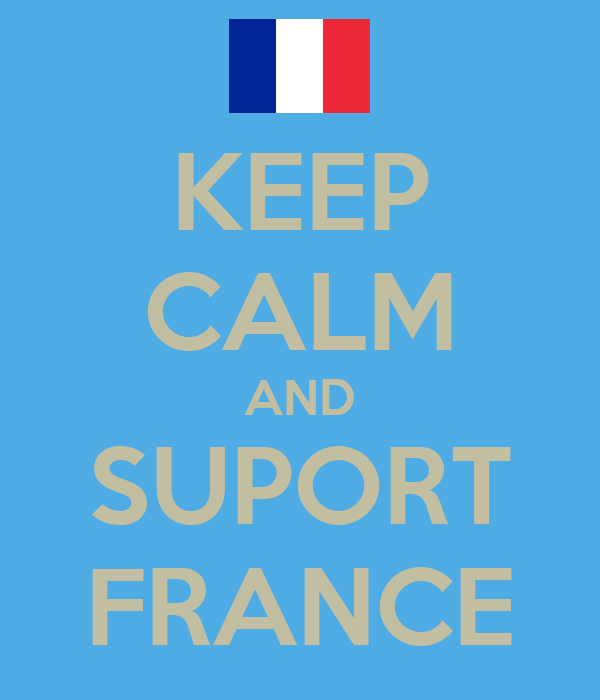 KEEP CALM AND SUPORT FRANCE