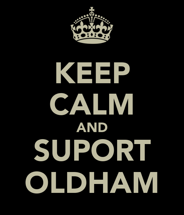 KEEP CALM AND SUPORT OLDHAM