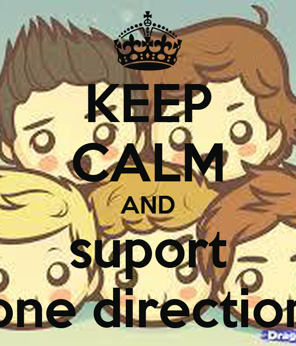 KEEP CALM AND suport one direction