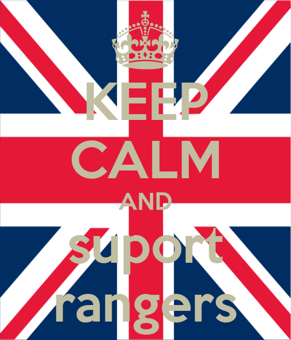KEEP CALM AND suport rangers