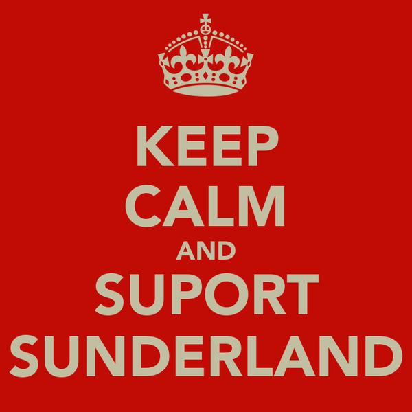 KEEP CALM AND SUPORT SUNDERLAND