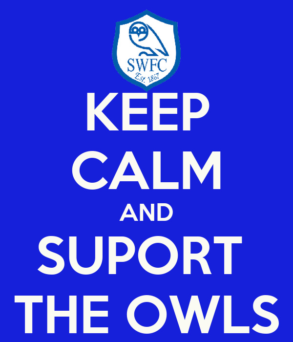 KEEP CALM AND SUPORT  THE OWLS