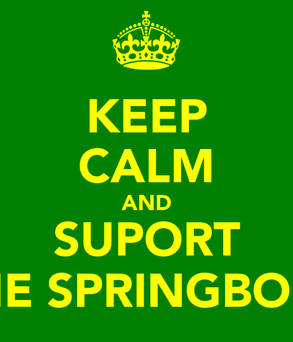 KEEP CALM AND SUPORT THE SPRINGBOKS