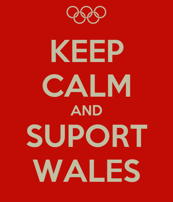 KEEP CALM AND SUPORT WALES