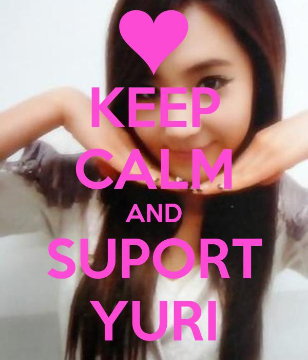 KEEP CALM AND SUPORT YURI