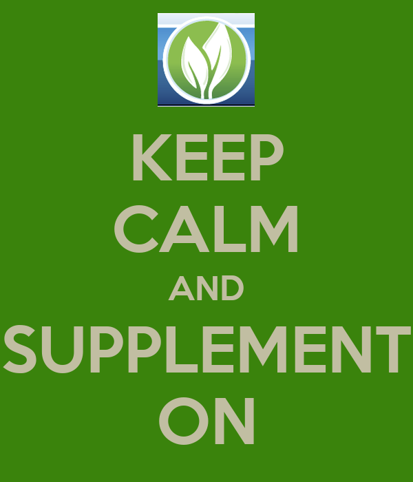 KEEP CALM AND SUPPLEMENT ON