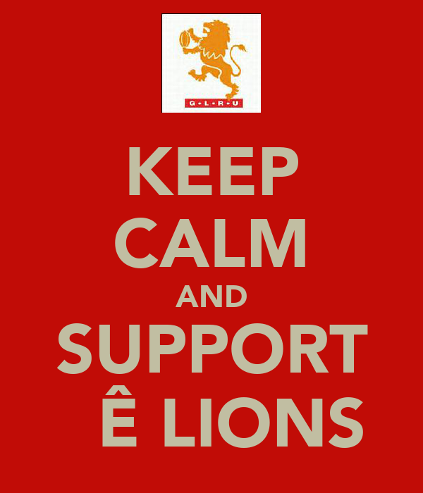 KEEP CALM AND SUPPORT ŦĦÊ LIONS