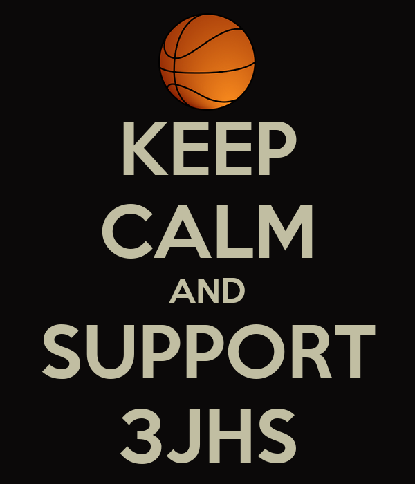 KEEP CALM AND SUPPORT 3JHS