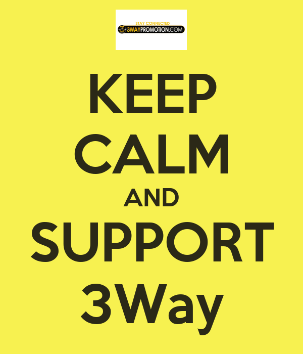 KEEP CALM AND SUPPORT 3Way
