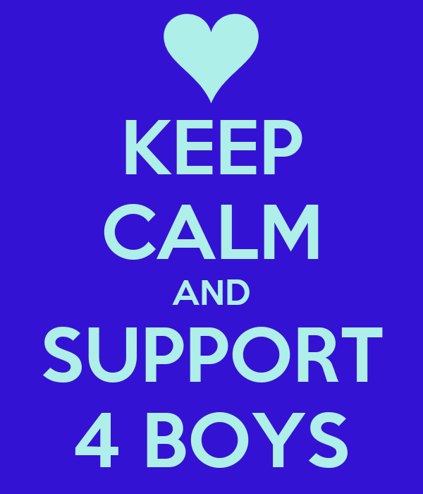 KEEP CALM AND SUPPORT 4 BOYS