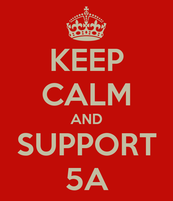 KEEP CALM AND SUPPORT 5A