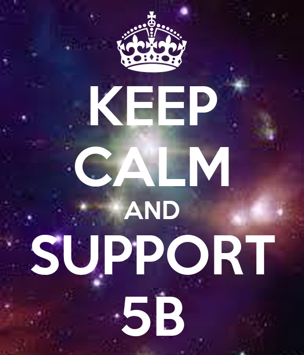 KEEP CALM AND SUPPORT 5B